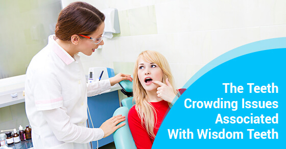 The Teeth Crowding Issues Associated With Wisdom Teeth