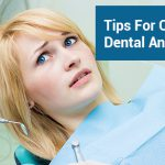 Tips For Overcoming Dental Anxiety