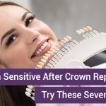 Teeth Sensitivity After Crown Replacement